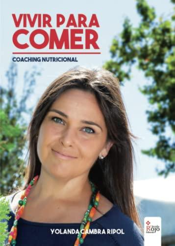 Vivir para comer: coaching nutricional (Spanish Edition) - Cambra, Yolanda