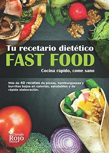 9788491409120: Fast food : tu recetario dietético : cocina rápido, cocina bien