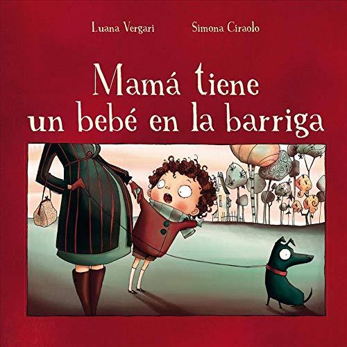 Mamá tiene un bebé en la barriga (Spanish Edition): Luana Vergari