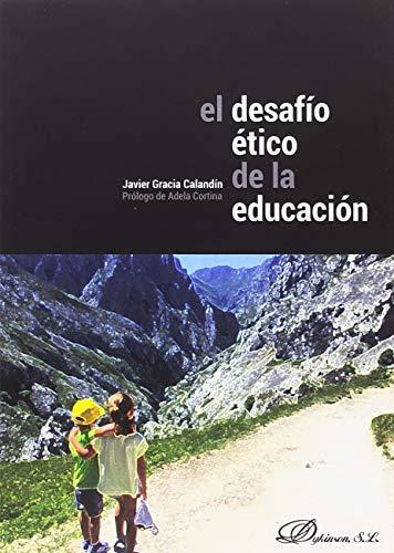 9788491488064: El desafío ético de la educación