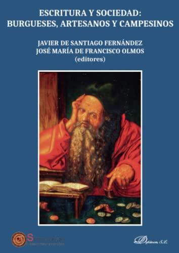 9788491489733: Escritura y sociedad: burgueses, artesanos y campesinos