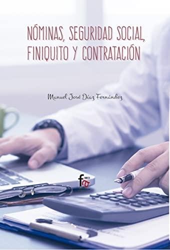 Nóminas, seguridad social, finiquito y contratación (Paperback): Manuel Jose Diaz