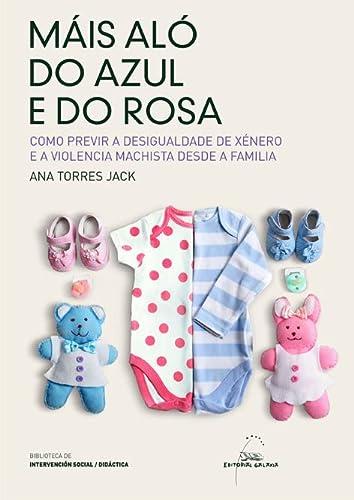 Máis aló do azul e do rosa.: Ana María Torres