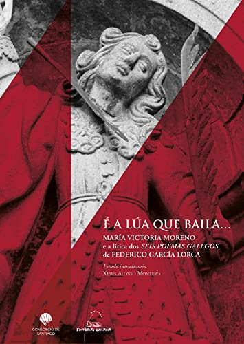 9788491511595: E a lua que baila..m? victoria moreno e a lirica seis poema (Varios) (Galician Edition)