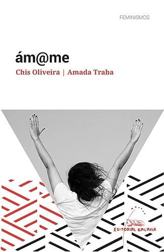 9788491512639: Am@me (amame) (Feminismos) (Galician Edition)