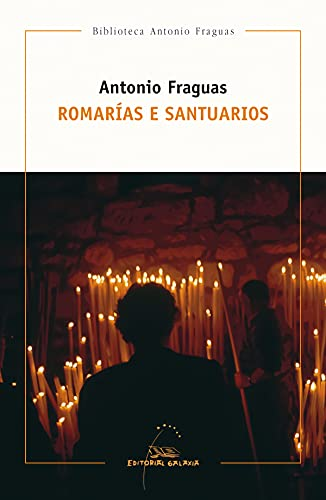 Romarías e santuarios: Fraguas, Antonio