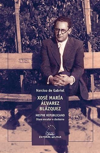 9788491513414: X.maria a.blazquez.mestre republicano.diario escolar e dest (Memoria) (Galician Edition)