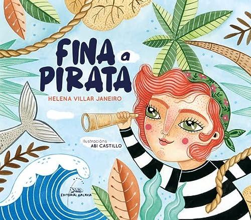 9788491513544: Fina a pirata (Álbumes) (Galician Edition)