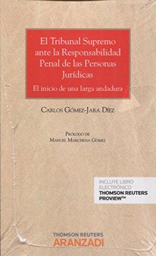 EL Tribunal Supremo ante la responsabilidad penal: Gómez-Jara Díez, Carlos