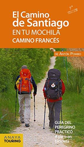 9788491580997: El Camino de Santiago en tu mochila. Camino Francés