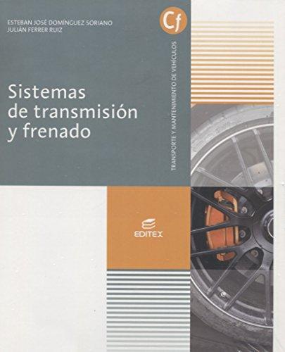 9788491613824: Sistemas de transmisión y frenado (Ciclos Formativos)