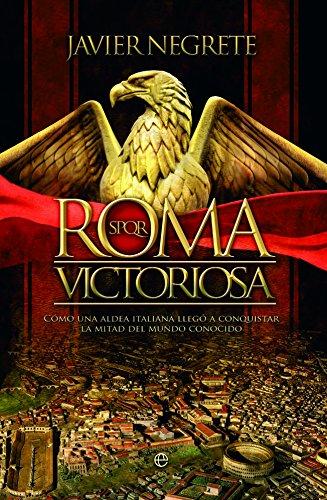 Roma victoriosa: Cómo una aldea italiana llegó: Negrete, Javier