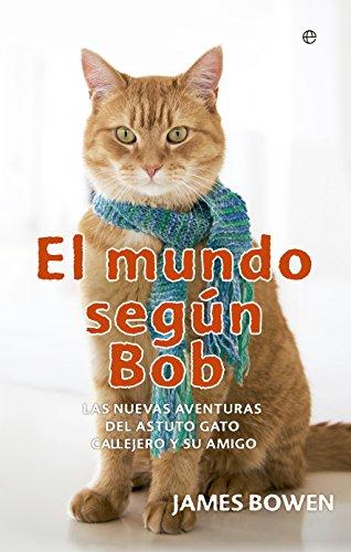 9788491640608: El mundo según Bob. Las nuevas aventuras del astuto gato callejero y su amigo (Bolsillo)