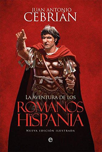 9788491641056: La aventura de los romanos en Hispania (Historia Ilustrada)
