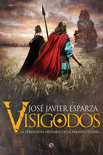 9788491644194: Visigodos: La verdadera historia de la primera España