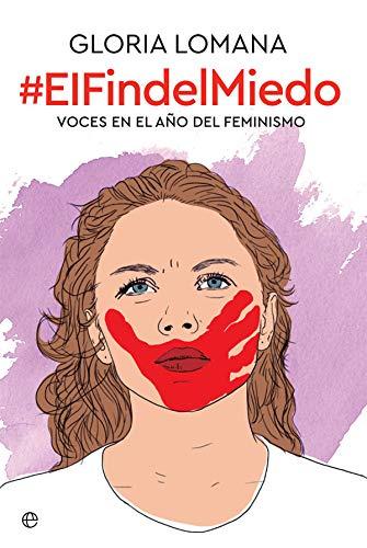 9788491644200: El fin del miedo: Voces en el año del feminismo (Actualidad)