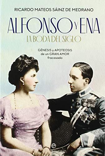 Alfonso y Ena. La boda del siglo - Mateos Sáinz de Medrano, Ricardo