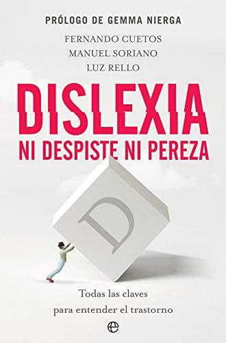 Dislexia. Ni despiste ni pereza: Rello, Luz; Soriano-Ferrer,