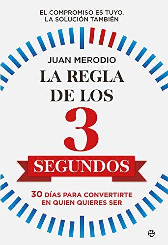 9788491649892: La regla de los 3 segundos: 30 días para convertirte en quien quieres ser (Spanish Edition)