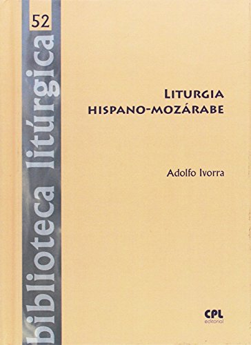 9788491650270: Liturgia Hispano-Mozárabe (BIBLIOTECA LITURGICA)