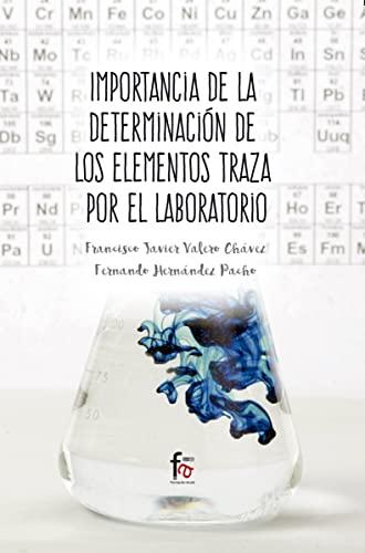 Importancia de la determinación de los elementos traza - Fernando Hernández y Francisco Javier Valero