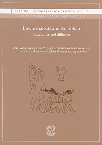 9788491683759: Luwic Dialects And Anatolian: Inheritance And Diffusion