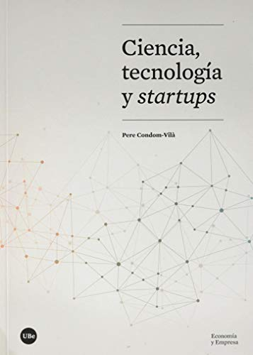 9788491684398: Ciencia, Tecnología y Startups (ECONOMIA I EMPRESA)