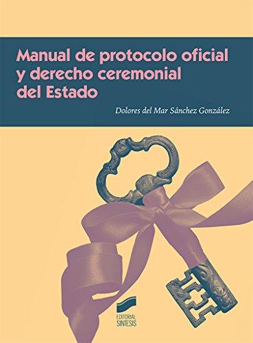 MANUAL DE PROTOCOLO OFICIAL Y DERECHO: Sánchez González, Dolores