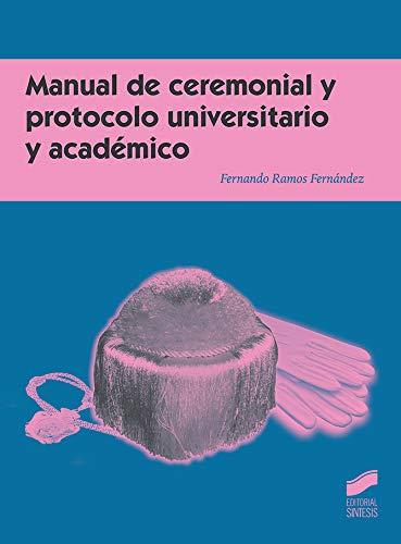Manual de ceremonial y protocolo universitario y: Ramos Fernández, Fernando