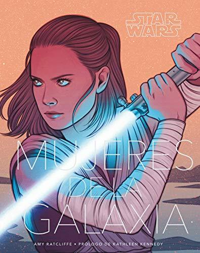 9788491740117: Star Wars Mujeres de la Galaxia: Prólogo de Kathleen Kennedy (Star Wars: Guías Ilustradas)