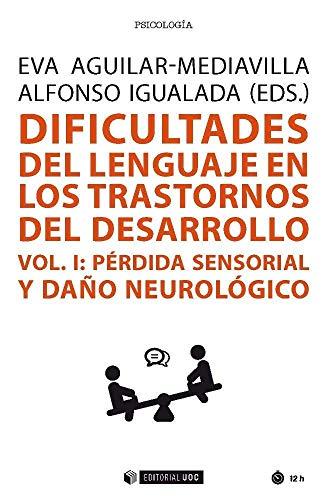 9788491805007: Dificultades del lenguaje en los trastornos del desarrollo Vol. I: Pérdida senso: Pérdida sensorial y daño neurológico: 629 (Manuales)