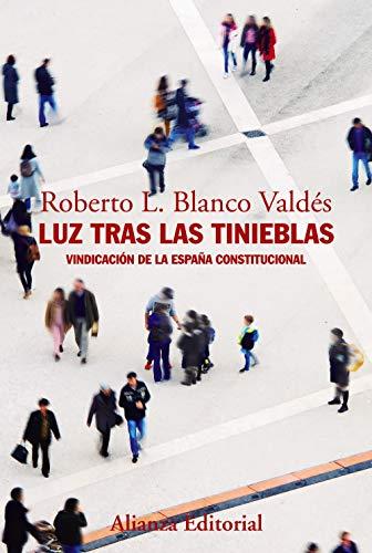 9788491812449: Luz tras las tinieblas: Vindicación de la España constitucional (Alianza Ensayo)