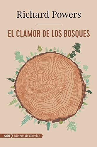 9788491814443: El clamor de los bosques (AdN) (AdN Alianza de Novelas)