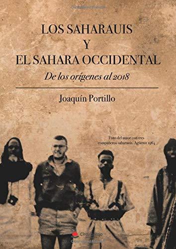 9788491832966: Los saharauis y el sahara occidental: De los orígenes al 2018