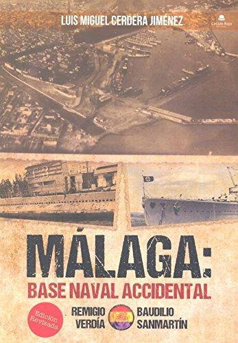 9788491838685: MÁLAGA Base Naval Accidental