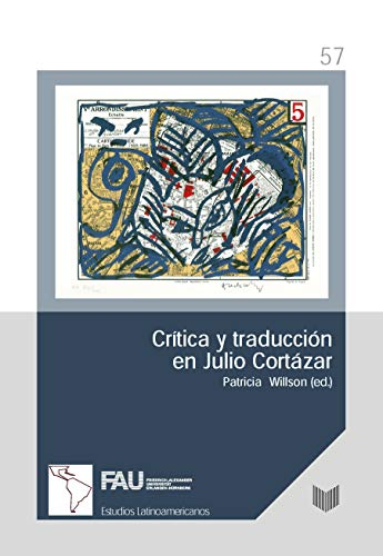9788491920977: Crítica y traducción en Julio Cortázar: 57 (Estudios Latinoamericanos de Erlangen)