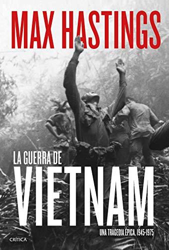 9788491991076: La guerra de Vietnam: Una tragedia épica, 1945-1975 (Memoria Crítica)