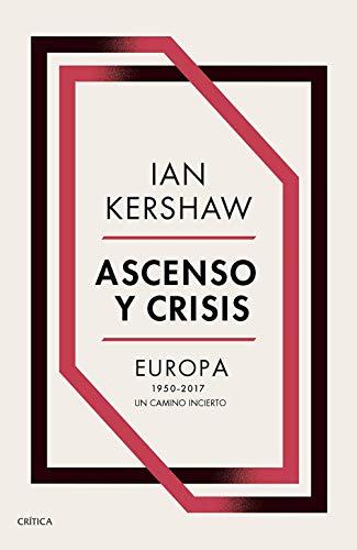 9788491991236: Ascenso y crisis: Europa 1950-2017: un camino incierto (Memoria Crítica)