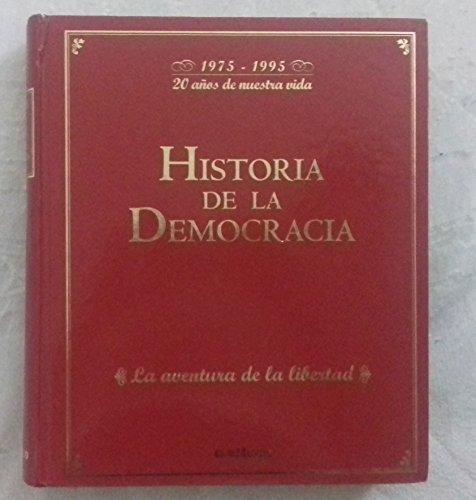 Historia de la democracia. 1975-1995 - 20 años de nuestra vida. La aventura de la libertad -...