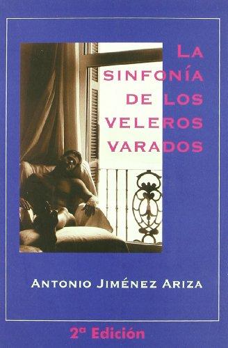9788492008575: Sinfonia De Los Veleros Varados,L (Salir del armario)