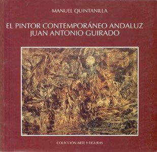 9788492011681: El pintor contemporáneo andaluz Juan Antonio Guirado (arte y figuras)