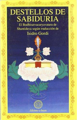 9788492011926: Destellos de sabiduría : Bodhistatuacaryautara