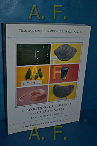 9788492026845: El neolitico y calcolitico de la cueva de nerja en el contexto andaluz [Sep 01, 1997] Pellicer Catalan, Manuel ... [Et Al
