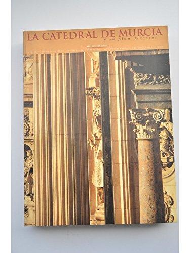 9788492028504: La Catedral de Murcia y su plan director