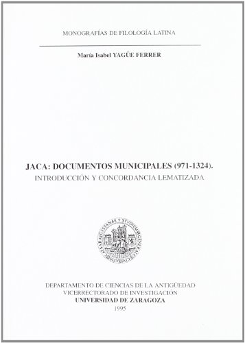 JACA: DOCUMENTOS MUNICIPALES (971-1324). INTRODUCCION Y CONCORDANCIA LEMATIZADA