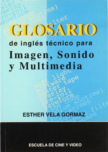 Glosario de inglés técnico para imagen, sonido: Vela Gormar, Esther
