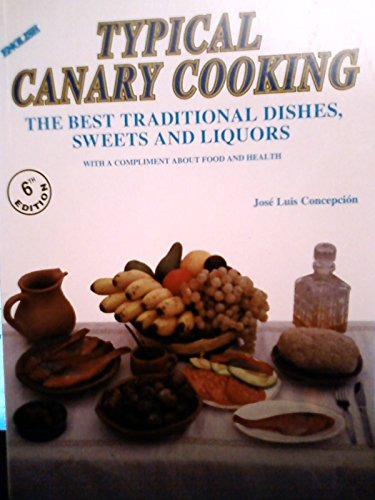 Typical canary cooking : the best traditional: Concepci?n, Jos? Luis
