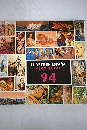 EL ARTE EN ESPAÑA. MEMORIA DEL 94.: VARIOS Autores
