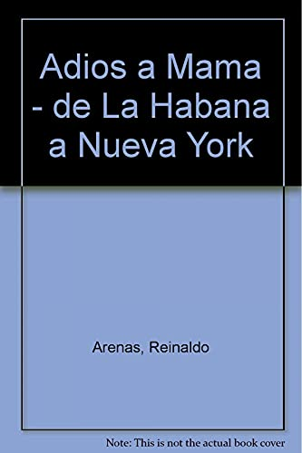 9788492065929: Adiós a mamá : (de La Habana a Nueva York)