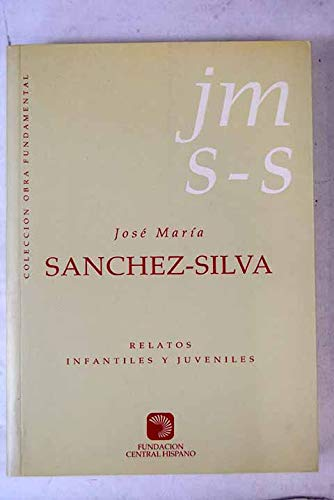 Relatos infantiles y juveniles (Coleccion Obra fundamental): Jose Maria Sanchez-Silva